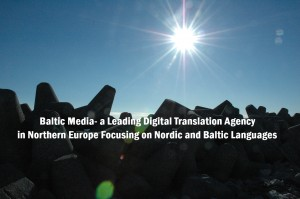 Our Story: 25 Years of Nordic-Baltic Translation Experience | Translation Agency Baltic Media